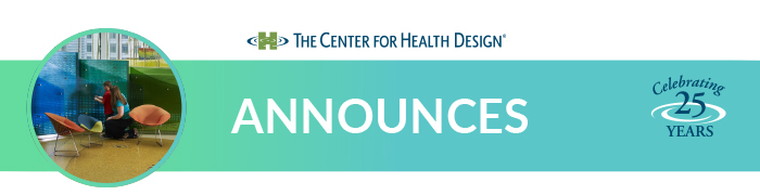 The Center for Health Design Announces...
